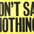 temp_anthony_burrill_dont_say_nothing_thumbnail